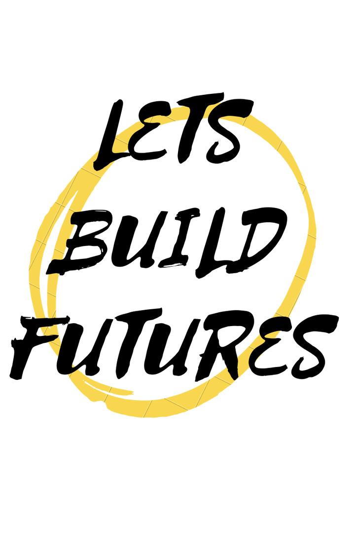 Let's Build Futures
